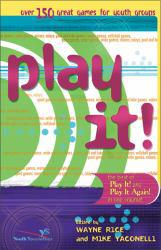Play It! Excellent Marketplace listings for  Play It!  by Wayne Rice and Mike Yaconelli starting as low as $1.99!