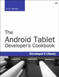 Android Tablet Developer's Cookbook A digital copy of  Android Tablet Developer's Cookbook  by Harwani. Download is immediately available upon purchase!