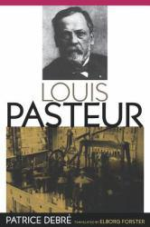 Louis Pasteur Excellent Marketplace listings for  Louis Pasteur  by Patrice Debre and Elborg Forster starting as low as $5.35!