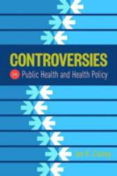 Controversies In Public Health and Health.. A New copy of  Controversies In Public Health and Health..  by Jan Kirk Carney. Ships directly from Textbooks.com