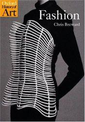 Fashion A hand-inspected Used copy of  Fashion  by Christopher Breward. Ships directly from Textbooks.com