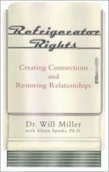 Refrigerator Rights : Creating Connections and Restoring Relationships Excellent Marketplace listings for  Refrigerator Rights : Creating Connections and Restoring Relationships  by Will Miller and Glenn Sparks starting as low as $1.99!