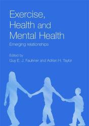 Exercise, Health and Mental Health A digital copy of  Exercise, Health and Mental Health  by Faulkner. Download is immediately available upon purchase!