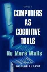 Computers as Cognitive Tools : No More Walls: Theory Change, Paradigm Shifts, and Their Influence on the Use of Computers for Instructional Purposes Excellent Marketplace listings for  Computers as Cognitive Tools : No More Walls: Theory Change, Paradigm Shifts, and Their Influence on the Use of Computers for Instructional Purposes  by Susanne Lajoie starting as low as $3.75!
