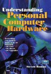 Understanding Personal Computer Hardware : Everything You Need to Know to Be an Informed PC User, PC Buyer, PC Upgrader / With CD-ROM Excellent Marketplace listings for  Understanding Personal Computer Hardware : Everything You Need to Know to Be an Informed PC User, PC Buyer, PC Upgrader / With CD-ROM  by Steven Roman starting as low as $3.04!