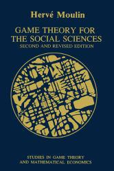 Game Theory for Social Sciences Excellent Marketplace listings for  Game Theory for Social Sciences  by Moulin starting as low as $3.42!