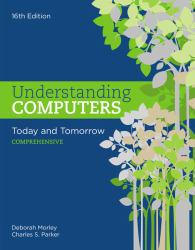 Understanding Computers: Today and Tomorrow: Comprehensive A New copy of  Understanding Computers: Today and Tomorrow: Comprehensive  by Deborah Morley. Ships directly from Textbooks.com