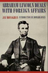 Abraham Lincoln Deals With Foreign Affairs Excellent Marketplace listings for  Abraham Lincoln Deals With Foreign Affairs  by Jay Monaghan starting as low as $1.99!
