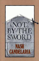 Not by the Sword Excellent Marketplace listings for  Not by the Sword  by Nash Candelaria starting as low as $1.99!