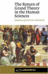 Return of Grand Theory in the Human Sciences Excellent Marketplace listings for  Return of Grand Theory in the Human Sciences  by Quentin  Ed. Skinner starting as low as $1.99!