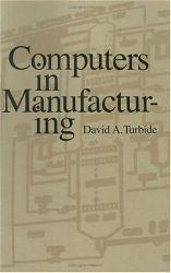 Computers in Manufacturing Excellent Marketplace listings for  Computers in Manufacturing  by David A. Turbide starting as low as $1.99!