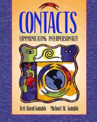 Contacts : Communicating Interpersonally Excellent Marketplace listings for  Contacts : Communicating Interpersonally  by Teri Kwal Gamble and Michael W. Gamble starting as low as $11.85!