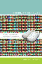 Ordinary Genomes Excellent Marketplace listings for  Ordinary Genomes  by Karen-Sue Taussig starting as low as $1.99!