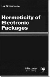 Hermeticity of Electronic Packages A digital copy of  Hermeticity of Electronic Packages  by Hal Greenhouse. Download is immediately available upon purchase!