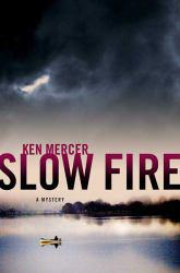 Slow Fire Excellent Marketplace listings for  Slow Fire  by Ken Mercer starting as low as $1.99!