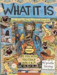What It Is A hand-inspected Used copy of  What It Is  by Lynda Barry. Ships directly from Textbooks.com