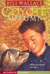 Coyote Autumn Excellent Marketplace listings for  Coyote Autumn  by Bill Wallace starting as low as $1.99!
