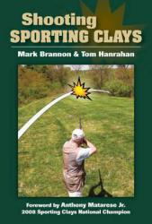 Shooting Sporting Clays A digital copy of  Shooting Sporting Clays  by Mark Brannon. Download is immediately available upon purchase!