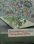 Discovering Computers 2016 - With Access A New copy of  Discovering Computers 2016 - With Access  by Vermaat. Ships directly from Textbooks.com