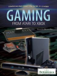 Gaming : From Atari to Xbox A digital copy of  Gaming : From Atari to Xbox  by Britannica. Download is immediately available upon purchase!