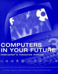 Computers in Your Future (Instructor's) Excellent Marketplace listings for  Computers in Your Future (Instructor's)  by Meyer starting as low as $1.99!
