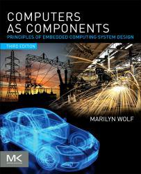Computers as Components A digital copy of  Computers as Components  by Marilyn Wolf. Download is immediately available upon purchase!