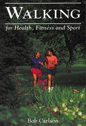 Walking for Health, Fitness and Sport Excellent Marketplace listings for  Walking for Health, Fitness and Sport  by Bob Carlson starting as low as $1.99!