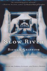 Slow River Excellent Marketplace listings for  Slow River  by Nicola Griffith starting as low as $1.99!