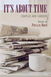It's About Time : Couples and Careers A hand-inspected Used copy of  It's About Time : Couples and Careers  by Phyllis Moen. Ships directly from Textbooks.com