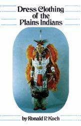 Dress Clothing of Plains Indians Excellent Marketplace listings for  Dress Clothing of Plains Indians  by Koch starting as low as $1.99!