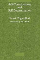 Self-Conciousness and Self-Determination Excellent Marketplace listings for  Self-Conciousness and Self-Determination  by Ernst Tugendhat starting as low as $29.00!