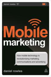 Mobile Marketing Excellent Marketplace listings for  Mobile Marketing  by Daniel Rowles starting as low as $2.81!
