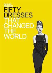 Fifty Dresses That Changed the World Excellent Marketplace listings for  Fifty Dresses That Changed the World  by Design Museum starting as low as $1.99!