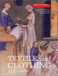 Textiles and Clothing, C. 1150-C. 1450 Excellent Marketplace listings for  Textiles and Clothing, C. 1150-C. 1450  by Crowfoot starting as low as $48.43!