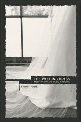Wedding Dress : Meditations on Word and Life Excellent Marketplace listings for  Wedding Dress : Meditations on Word and Life  by Fanny Howe starting as low as $9.74!