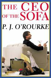 CEO of the Sofa Excellent Marketplace listings for  CEO of the Sofa  by P. J. O'Rourke starting as low as $1.99!