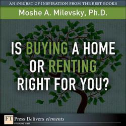 IS BUYING A HOME OR RENTING RIGHT FOR YOU? A digital copy of  IS BUYING A HOME OR RENTING RIGHT FOR YOU?  by PH.D.. Download is immediately available upon purchase!