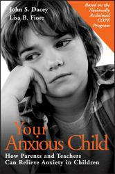 Your Anxious Child : How Parents and Teachers Can Relieve Anxiety in Children Excellent Marketplace listings for  Your Anxious Child : How Parents and Teachers Can Relieve Anxiety in Children  by John S. Dacey and Lisa B. Fiore starting as low as $1.99!