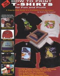 How to Print T-Shirts for Fun and Profit, 2000 Edition Excellent Marketplace listings for  How to Print T-Shirts for Fun and Profit, 2000 Edition  by Scot Fresener and Pat Fresener starting as low as $10.02!