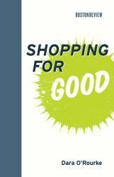 Shopping for Good Excellent Marketplace listings for  Shopping for Good  by Dara O'Rourke starting as low as $1.99!