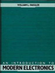 Introduction to Modern Electronics Excellent Marketplace listings for  Introduction to Modern Electronics  by William L. Faissler starting as low as $118.89!