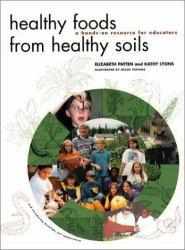 Healthy Foods for Healthy Soils Excellent Marketplace listings for  Healthy Foods for Healthy Soils  by Elizabeth Patten starting as low as $1.99!