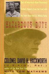 Hazardous Duty : One of America's Most Decorated Soldiers Reports from the Front With the Truth About the U.S. Military Today Excellent Marketplace listings for  Hazardous Duty : One of America's Most Decorated Soldiers Reports from the Front With the Truth About the U.S. Military Today  by David H. Hackworth and Tom Matthews starting as low as $1.99!