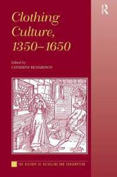 Clothing Culture, 1350 - 1650 Excellent Marketplace listings for  Clothing Culture, 1350 - 1650  by Richardson starting as low as $194.89!