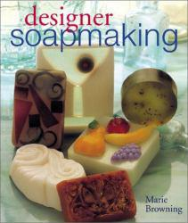 Designer Soapmaking Excellent Marketplace listings for  Designer Soapmaking  by Marie Browning starting as low as $1.99!