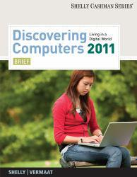 Discovering Computers 2011 Brief Excellent Marketplace listings for  Discovering Computers 2011 Brief  by Gary B. Shelly starting as low as $1.99!