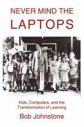 Never Mind the Laptops Excellent Marketplace listings for  Never Mind the Laptops  by Bob Johnstone starting as low as $2.14!