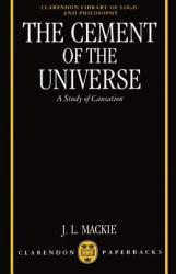 Cement of the Universe : Study of Causation Excellent Marketplace listings for  Cement of the Universe : Study of Causation  by J.L. Mackie starting as low as $15.91!