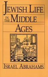Jewish Life in the Middle Ages Excellent Marketplace listings for  Jewish Life in the Middle Ages  by Israel Abrahams starting as low as $1.99!