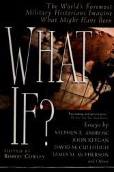 What if? A hand-inspected Used copy of  What if?  by Robert  Ed. Cowley and Stephen E.  Ed. Ambrose. Ships directly from Textbooks.com